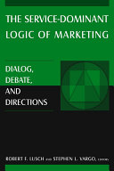 The Service Dominant Logic of Marketing
