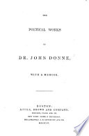 The Poetical Works of Dr  John Donne  With a Memoir  abridged from Izaak Walton s Life of Donne    Edited by James Russell Lowell