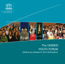 The UNESCO Youth Forum  Celebrating a Decade of Youth Participation