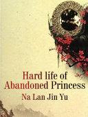 Hard life of Abandoned Princess [Pdf/ePub] eBook