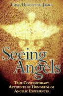 Seeing Angels - True Contemporary Accounts of Hundreds of Angelic Experiences Book