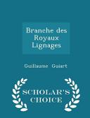 Branche Des Royaux Lignages - Scholar's Choice Edition