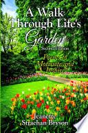 A Walk Through Life s Garden Book