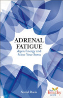 Adrenal Fatigue: Regain Energy and Relieve Your Stress ebook