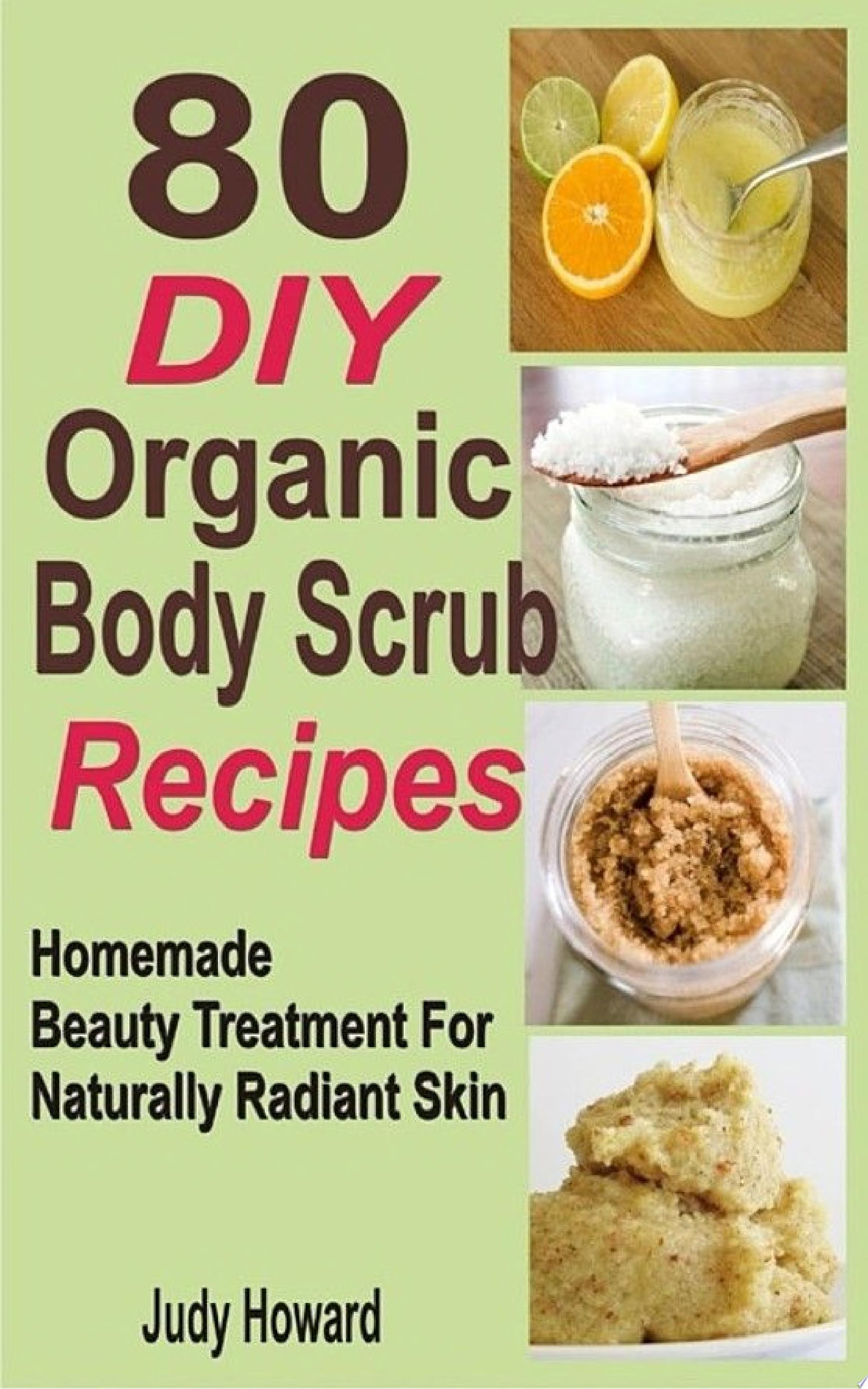 80 DIY Organic Body Scrub Recipes