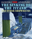 The Sinking of the Titanic and Other Shipwrecks