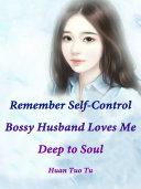 Pdf Remember Self-Control: Bossy Husband Loves Me Deep to Soul