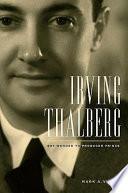 """Irving Thalberg: Boy Wonder to Producer Prince"" by Mark A. Vieira"