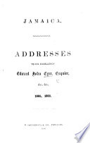 Jamaica. Addresses to ... E. J. Eyre, ... 1865, 1866. [In relation to the insurrection in Jamaica; with his replies.]