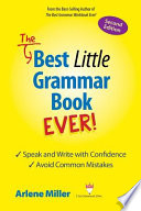 The Best Little Grammar Book Ever! Speak and Write with Confidence / Avoid Common Mistakes, Second Edition