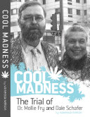 Cool Madness  the Trial of Dr  Mollie Fry and Dale Schafer