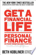 """Get a Financial Life: Personal Finance In Your Twenties and Thirties"" by Beth Kobliner"
