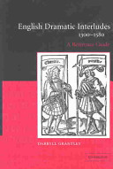 English Dramatic Interludes 1300 1580