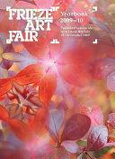 Frieze Art Fair Yearbook 2009 10