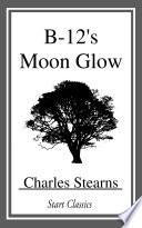 B 12 s Moon Glow