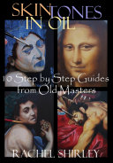 Pdf Skin Tones in Oil: 10 Step by Step Guides from Old Masters Telecharger