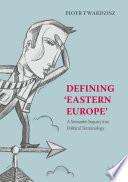 Defining Eastern Europe