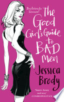 The Good Girl s Guide to Bad Men