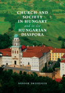 Church and Society in Hungary and in the Hungarian Diaspora [Pdf/ePub] eBook