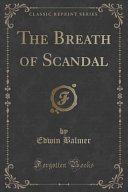 The Breath of Scandal  Classic Reprint  Book