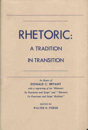 Rhetoric: a tradition in transition : in honor of Donald C. ...