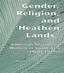 Gender  Religion  and the Heathen Lands