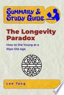 Summary   Study Guide     The Longevity Paradox