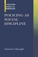 Policing as Social Discipline
