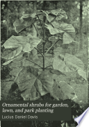 Ornamental Shrubs for Garden, Lawn, and Park Planting ...