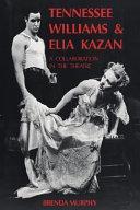 Tennessee Williams and Elia Kazan