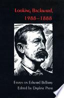 Looking Backward, 1988-1888