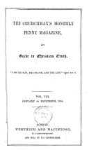 The Churchman s Monthly Penny Magazine and Guide to Christian Truth