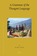 Languages of the Greater Himalayan Region, Volume 6: A Grammar of the Thangmi Language (2 vols)