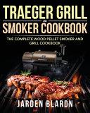 Traeger Grill   Smoker Cookbook