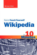 Sams Teach Yourself Wikipedia in 10 Minutes