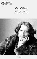 Delphi Complete Works of Oscar Wilde (Illustrated)