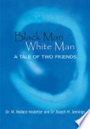 Black Man White Man