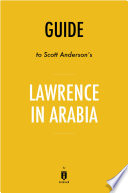 Guide to Scott Anderson   s Lawrence in Arabia by Instaread Book PDF