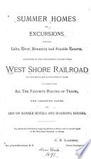 Summer Homes and Excursions Embracing Lake, River, Mountain and Seaside Resorts Accessible by the Double Track West Shore Railroad ...