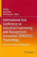 International Asia Conference on Industrial Engineering and Management Innovation  IEMI2012  Proceedings