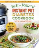 Fix It and Forget It Instant Pot Diabetes Cookbook
