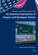 US American Expressions of Utopian and Dystopian Visions