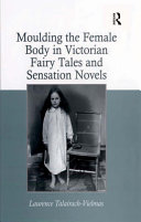 Pdf Moulding the Female Body in Victorian Fairy Tales and Sensation Novels