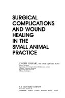 Surgical Complications And Wound Healing In The Small Animal Practice