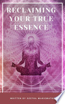 Reclaiming Your True Essence