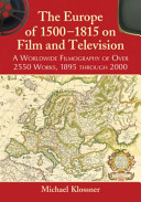 The Europe of 1500 1815 on Film and Television