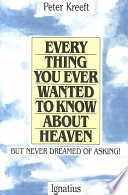 Everything You Ever Wanted to Know about Heaven Book