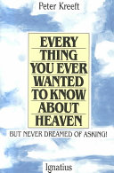 Everything You Ever Wanted to Know about Heaven ebook