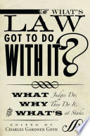 What s Law Got to Do With It