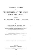 A practical treatise on the Diseases of the Lungs and Heart, including the principles of physical diagnosis